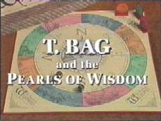 T. Bag and The Pearls of Wisdom