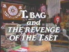 T. Bag and The Revenge of The T. Set