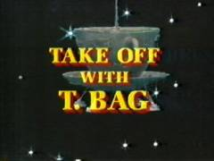 Take Off With T. Bag